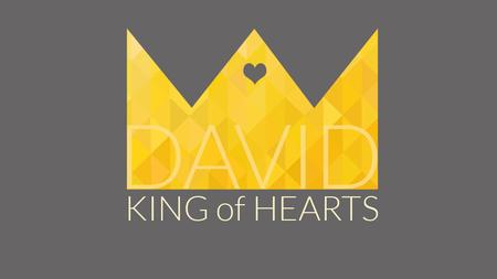 David: King Of Hearts