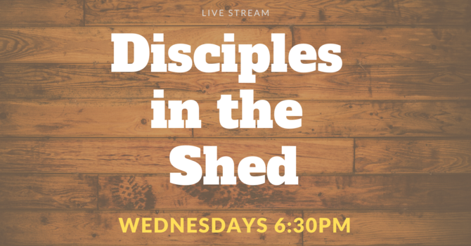 Disciples in the Shed
