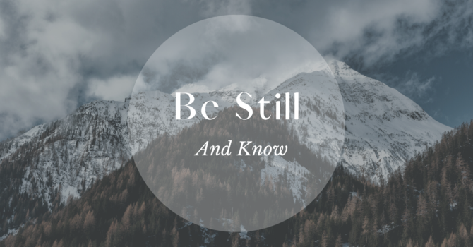 Be Still and Know - Video Message image