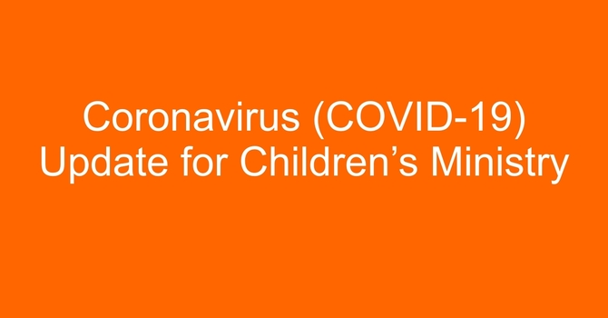 Coronavirus (COVID-19) Update for Children's Ministry image