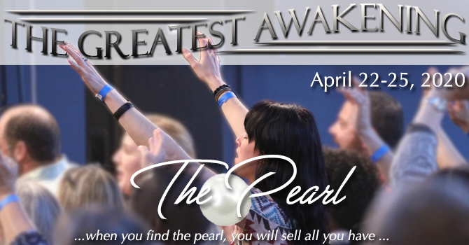 THE GREATEST AWAKENING: The Pearl (POSTPONED)