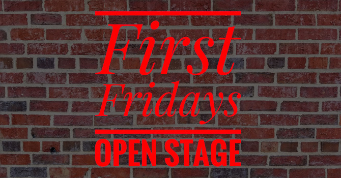 First Fridays Open Stage