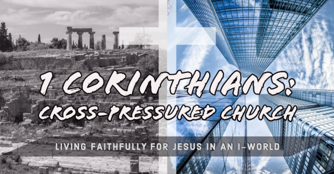 1 Corinthians: A Cross-Pressured Church