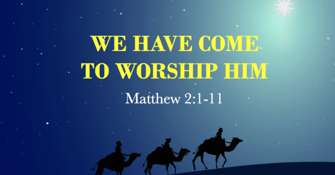 We Have Come To Worship Him