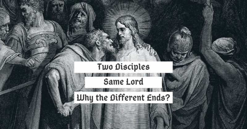 Two Disciples - Same Lord - Why the Different Ends?