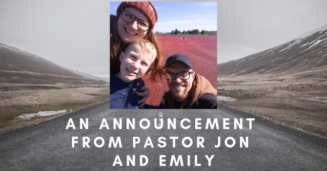 An annoucement from Pastor Jon and Emily Reesor image