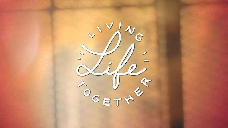 Living Life Together