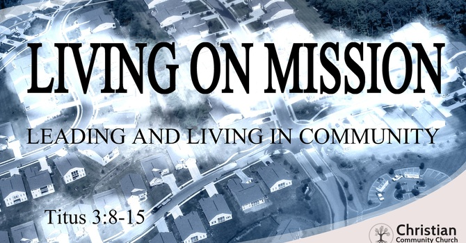 Living on Mission: Leading and living in Community