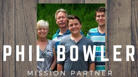 Missions Emphasis - Phil Bowler