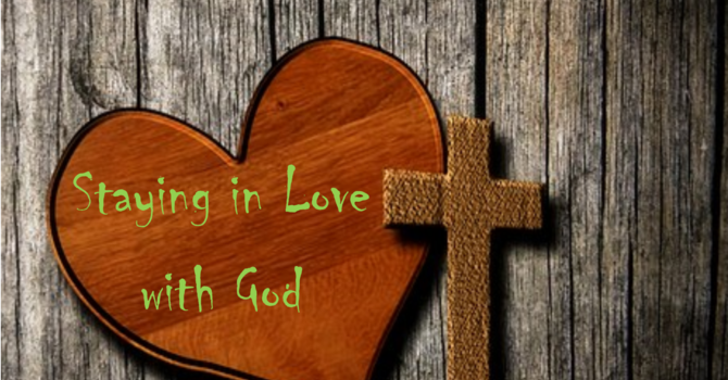 Staying in Love with God