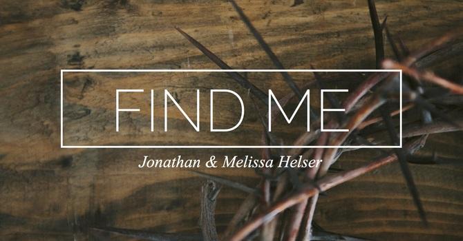 New Music | Jonathan & Melissa Helser | Find Me image
