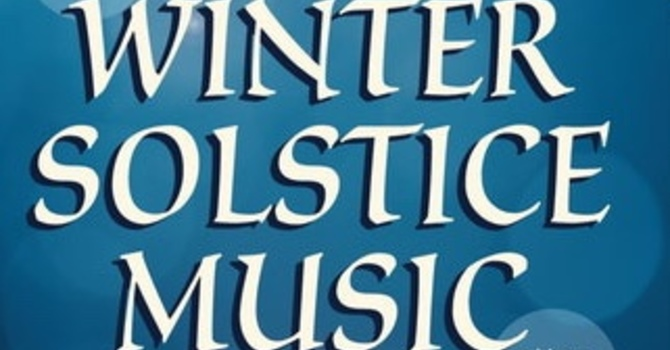"Seventh Annual Winter Solstice Concert ""Weaving the light""  Dec. 23 image"