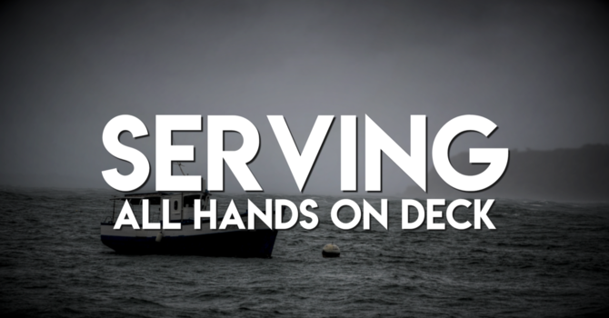 Serving: All Hands on Deck