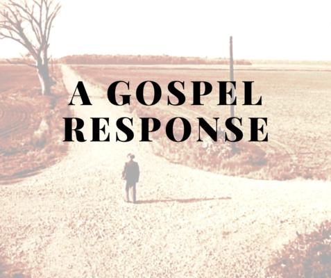A Gospel Response