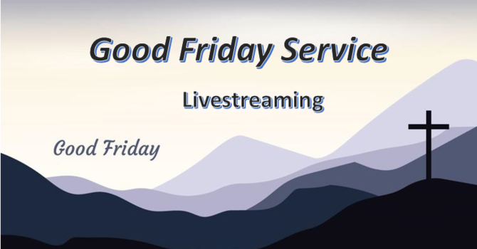 Good Friday Service Live-streaming