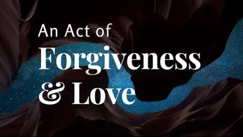 An Act of Forgiveness and Love