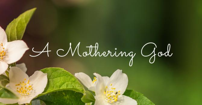 A Mothering God