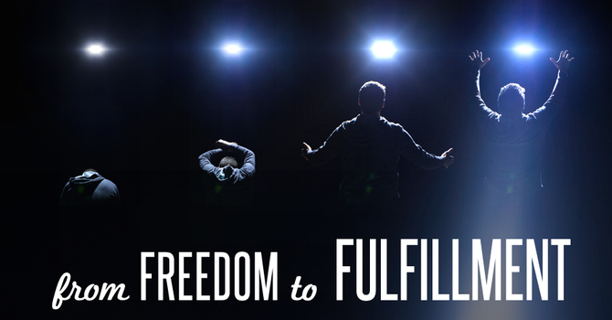 From Freedom to Fulfillment #1