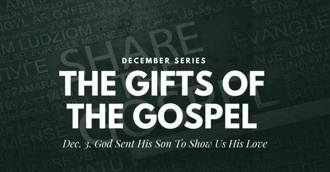 Part One: God Sent His Son to Show His Love