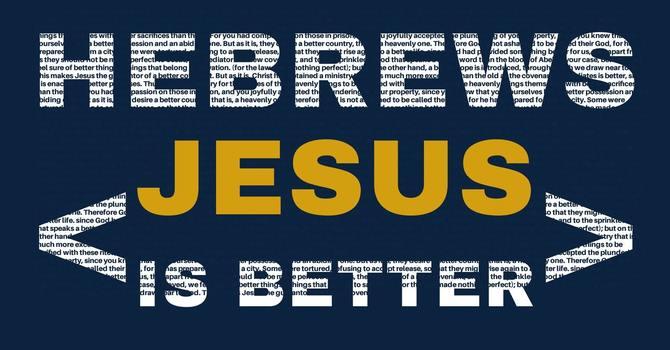 Jesus is a BETTER SACRIFICE