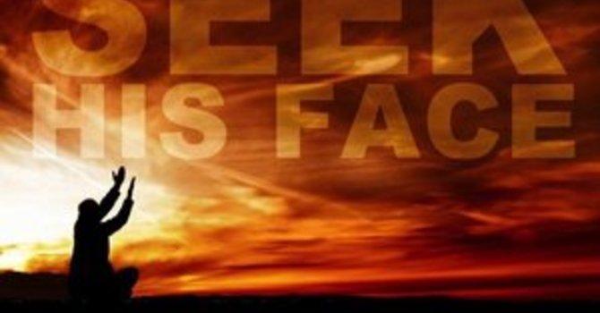 Seek His Face Part 3