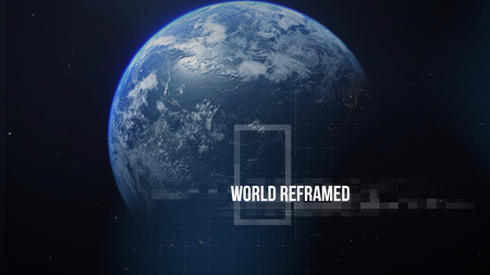 World Reframed