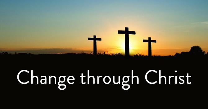Change Through Christ image