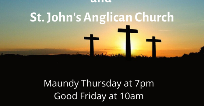 Maundy Thursday & Good Friday
