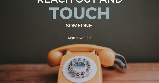 Reach Out and Touch Someone
