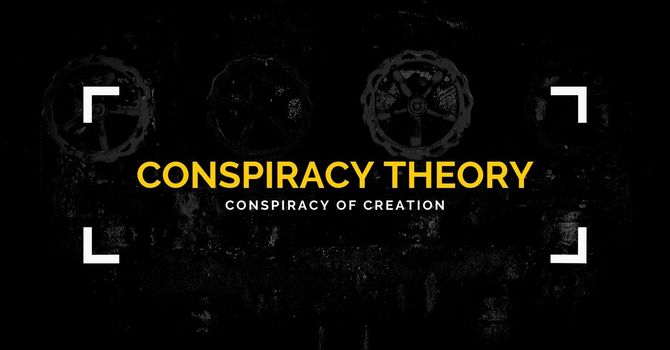 Conspiracy of Creation