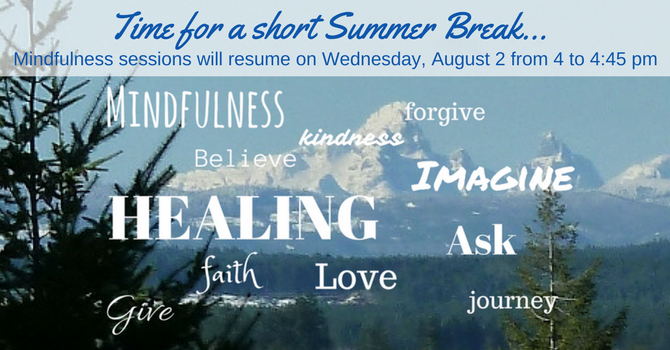 Mindfulness - Taking a short summer break image