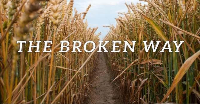 Brokenness Given, Wholeness Received