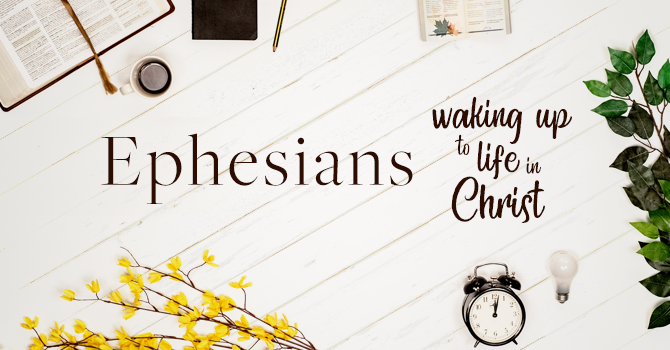 Ephesians: Week 3 - From Dead to Alive image