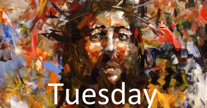 April 7: Holy Tuesday Morning/Evening Prayer