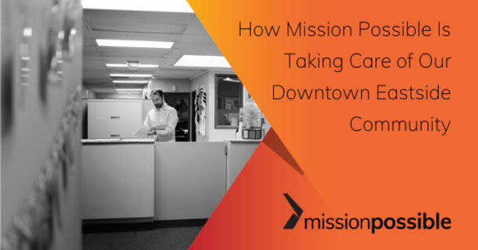 How Mission Possible Is Taking Care of Our Downtown Eastside Community