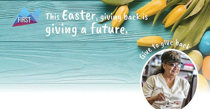 From First United: This Easter, Giving Back is Giving a Future image