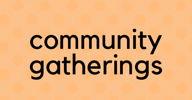Community Gatherings