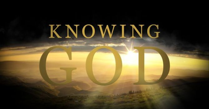 Knowing  God Part One