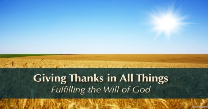 Giving Thanks Fulfills God's Purposes for Your Life