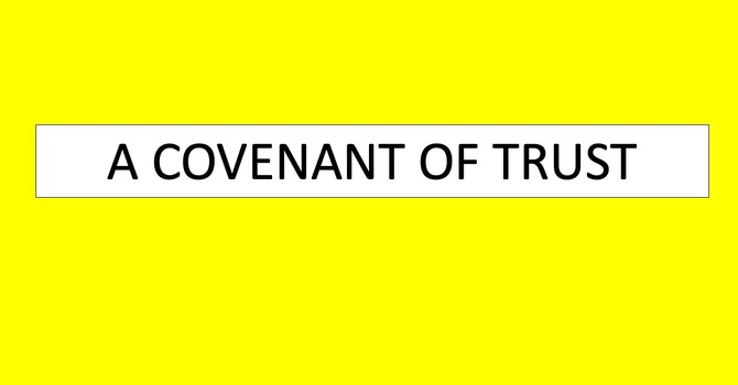 A Covenant of Trust