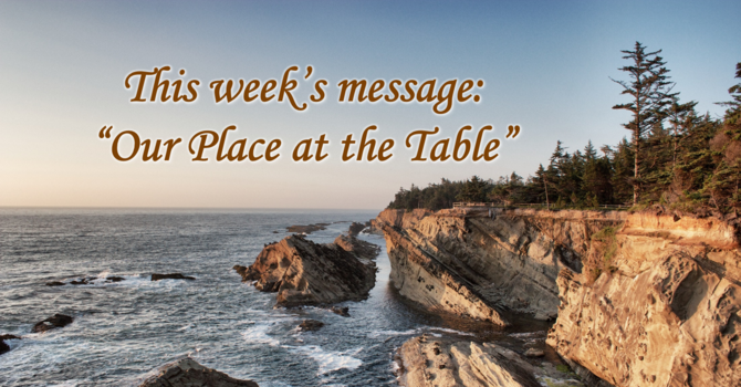 "This week's message: ""Our Place at the Table"" image"