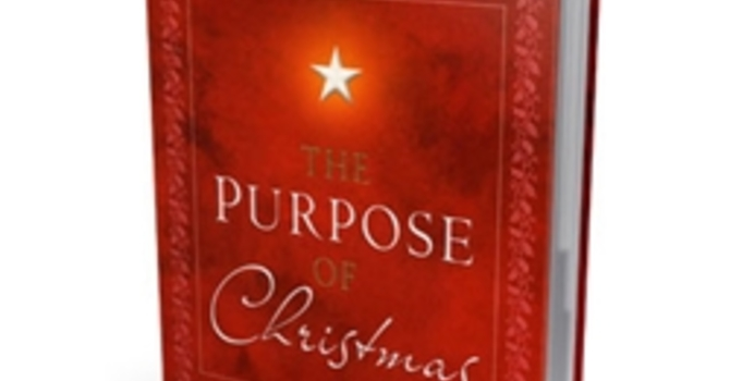 The Purpose of Christmas - Group Bible Study,  Dec 1, and 8  image