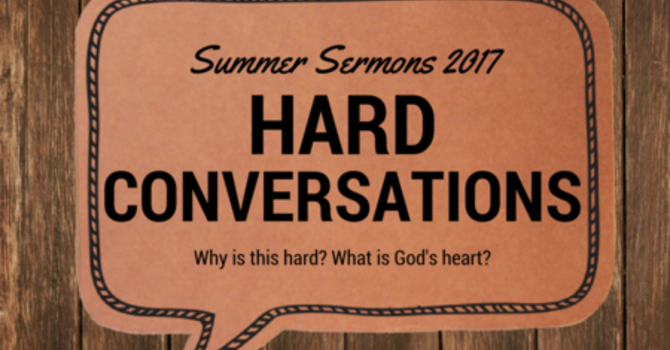 Hard Conversations Week Five: Heaven and Hell image