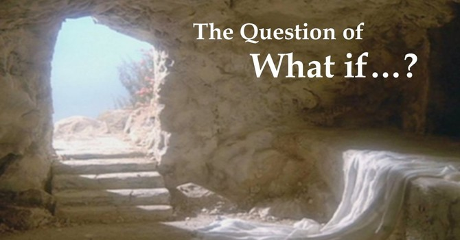 The  Question of What If...?