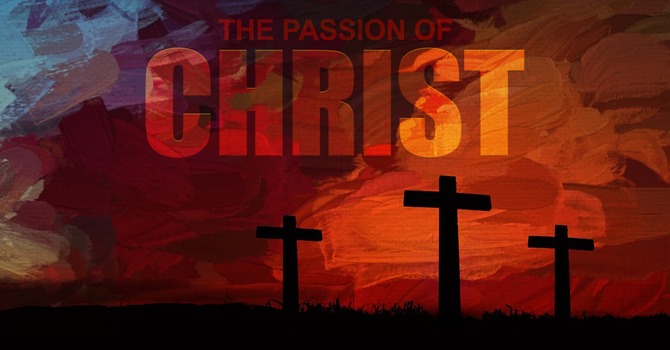 The Passion of Christ: The Power Of Love