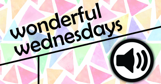 Audio Recordings of Wonderful Wednesdays image