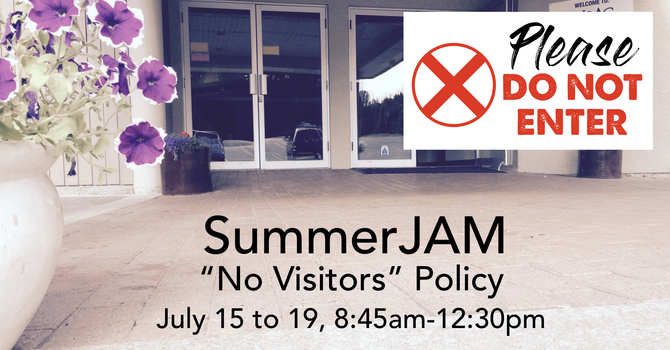 "SummerJAM ""No Visitors"" Policy image"