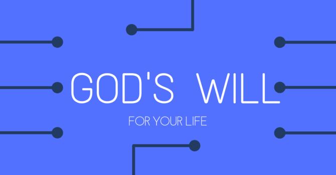 God's will - Part 4