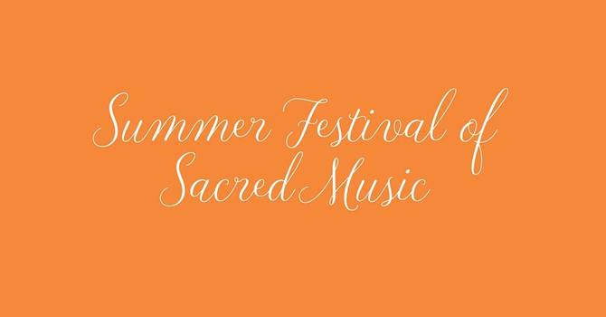 Summer Festival of Sacred Music