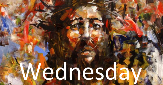 April 8: Holy Wednesday Morning/Evening Prayer